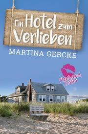 Ein Hotel zum Verlieben - Fleetwood Kisses eBook by Martina Gercke