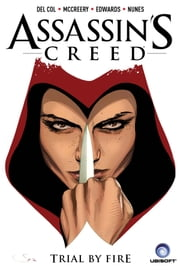 Assassin's Creed Volume 1 - Trial by Fire ebook by Anthony Del Col,Conor McCreery,Neil Edwards,Ivan Nunes