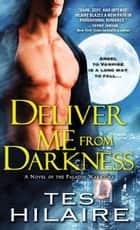 Deliver Me from Darkness ebook by Tes Hilaire