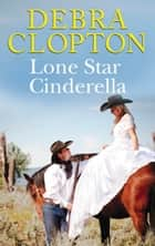 Lone Star Cinderella ebook by Debra Clopton