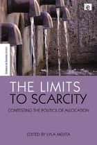 The Limits to Scarcity ebook by Lyla Mehta