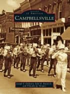 Campbellsville ebook by Joseph Y. DeSpain,John R. Burch Jr.,Timothy Q. Hooper
