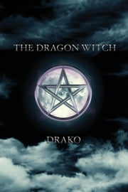 The Dragon Witch (The Dragon Hunters #2) ebook by Drako
