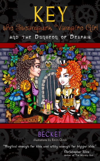 Key the Steampunk Vampire Girl and the Dungeon of Despair ebook by Becket