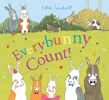 Everybunny Count! ebook by Ellie Sandall