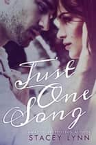 Just One Song ebook by Stacey Lynn