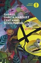 Cent'anni di solitudine ebook by Gabriel García Márquez, Enrico Cicogna