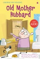 Old Mother Hubbard: Usborne First Reading: Level Two ebook by Russell Punter, Fred Blunt