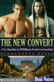 The New Convert - A Sexy Shapeshifter Gay M/M Billionaire Novelette from Steam Books ebook by Bernadette Russo,Steam Books