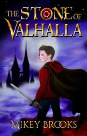 The Stone of Valhalla ebook by Mikey Brooks