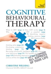 Cognitive Behavioural Therapy: Teach Yourself ebook by Christine Wilding