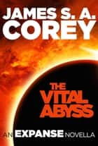 The Vital Abyss ebook by James S. A. Corey