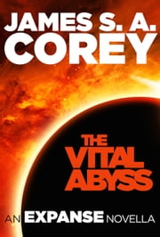 The Vital Abyss - An Expanse Novella ebook by Kobo.Web.Store.Products.Fields.ContributorFieldViewModel