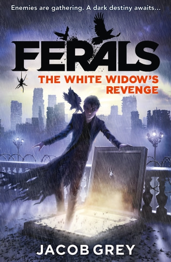 The White Widow's Revenge (Ferals, Book 3) ebook by Jacob Grey