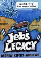 Jeb's Legacy ebook by Andrew Kepitis-Andrews