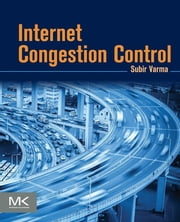 Internet Congestion Control ebook by Subir Varma