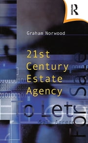 Twenty-First Century Estate Agency ebook by Graham Norwood