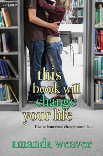 This Book Will Change Your Life ebook by Amanda Weaver