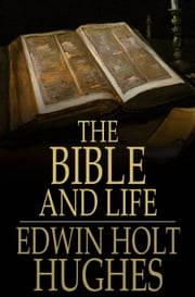 The Bible and Life ebook by Edwin Holt Hughes