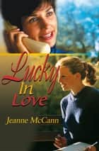 Lucky In Love ebook by Jeanne McCann