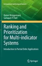 Ranking and Prioritization for Multi-indicator Systems ebook by Rainer Brüggemann,Ganapati P. Patil