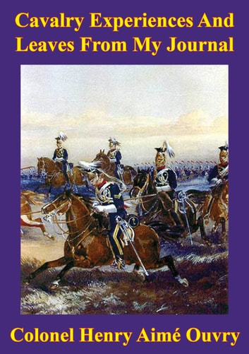 Old Memories (Of The Indian Mutiny 1857) [Illustrated Edition] eBook by General Hugh Gough G.C.B. V.C.