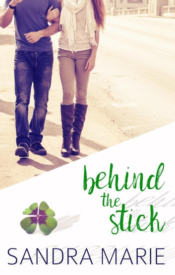 Behind the Stick - Romance for all Seasons, #6 ebook by Sandra Marie