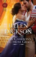 Miss Cameron's Fall From Grace ebook by Helen Dickson