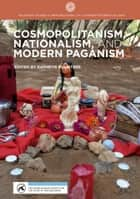 Cosmopolitanism, Nationalism, and Modern Paganism ebook by Kathryn Rountree