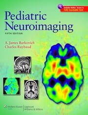 Pediatric Neuroimaging ebook by A. James Barkovich,Charles Raybaud
