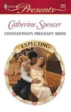 Constantino's Pregnant Bride ebook by Catherine Spencer