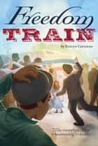 Freedom Train ebook by Evelyn Coleman, David Riley