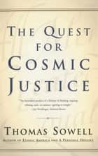 The Quest for Cosmic Justice ebook by Thomas Sowell