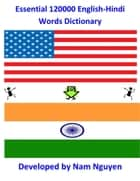 Essential 120000 English-Hindi Words Dictionary ebook by Nam Nguyen
