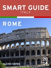 Smart Guide Italy: Rome ebook by Alexei Cohen