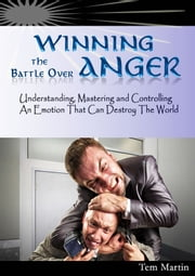 Winning the Battle over Anger ebook by Tem Martin