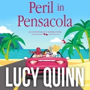 Peril in Pensacola audiobook by Lucy Quinn