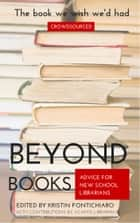 Beyond Books: Advice for New School Librarians ebook by Kristin Fontichiaro