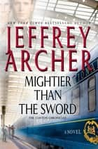 Mightier Than the Sword ebook by Jeffrey Archer