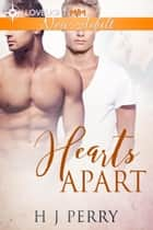 Hearts Apart - Gay Friends to Lovers, #2 ebook by H J Perry