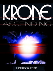 Krone Ascending ebook by J. Craig Wheeler