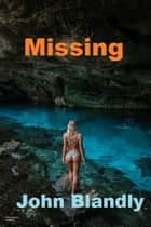 Missing - mystery ebook by John Blandly