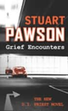 Grief Encounters ebook by