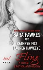 Fling - A BDSM Erotica Anthology ebook by Sara Fawkes, Cathryn Fox, Lauren Hawkeye