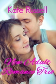 New Adult Romance Trio ebook by Kate Russell