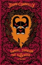 Samuel Johnson vs the Darkness Trilogy - The Gates, The Infernals, The Creeps ebook by John Connolly