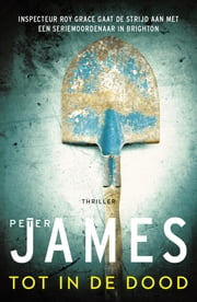 Tot in de dood ebook by Peter James, Lia Belt