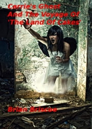 Carrie's Ghost And The Voyage Of The 'Land Of Cakes' ebook by Brian Briscoe