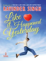 Like It Happened Yesterday ebook by Ravinder Singh