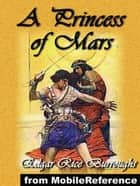 A Princess Of Mars (Mobi Classics) ebook by Edgar Rice Burroughs